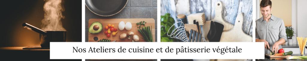 Nos Ateliers de cuisine et de pâtisserie végétale - Veggie Avenue