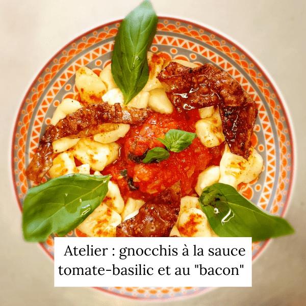 "Gnocchis sauce tomate-basilic, ""bacon"" vegan"