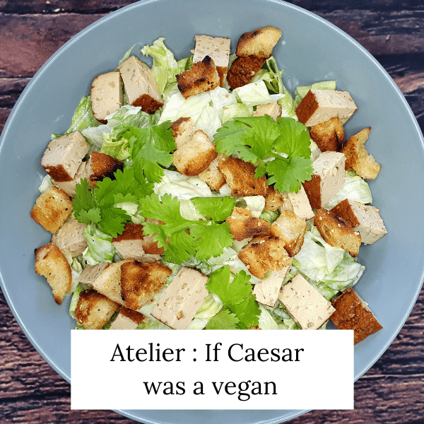 "Salade Caesar revisitée – ""If Caesar was a vegan"""