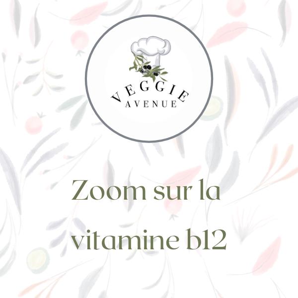 Zoom sur la vitamine B12