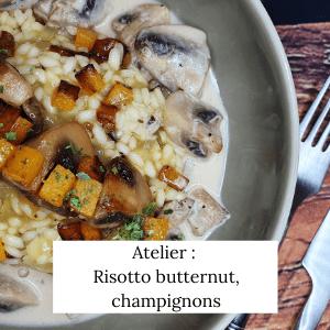 Atelier risotto butternut champignon - Veggie Avenue